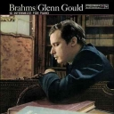 Glen Gould - Brahms: 10 Intermezzi for Piano